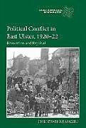 Fester Einband Political Conflict in East Ulster, 1920-22: Revolution and Reprisal von Christopher Magill