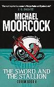 Kartonierter Einband Corum - The Sword and the Stallion von Michael Moorcock