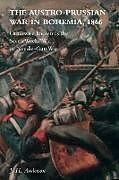 Kartonierter Einband The Austro-Prussian War in Bohemia, 1866: Otherwise Known as the Seven Weeks' War or Needle-Gun War von J. H. Anderson