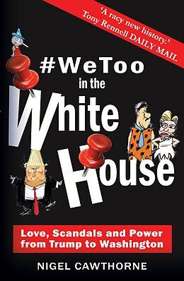 E-Book (epub) #WeToo in the White House von Nigel Cawthorne