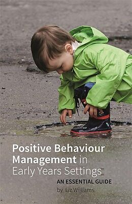 E-Book (epub) Positive Behaviour Management in Early Years Settings von Liz Williams