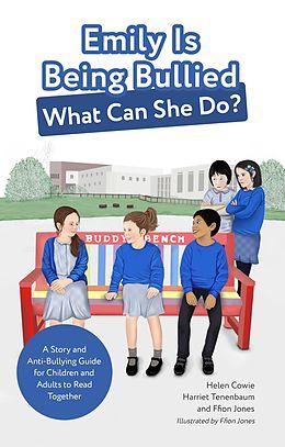 E-Book (epub) Emily Is Being Bullied, What Can She Do? von Helen Cowie, Harriet Tenenbaum, Ffion Jones