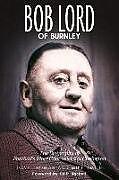 Fester Einband Bob Lord of Burnley von Dave Thomas, Mike Smith