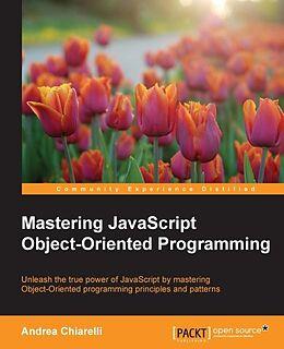 E-Book (epub) Mastering JavaScript Object-Oriented Programming von Andrea Chiarelli