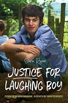 Kartonierter Einband Justice for Laughing Boy von Sara Ryan