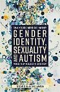 Kartonierter Einband Gender Identity, Sexuality and Autism von Eva A. Mendes, Meredith R. Maroney