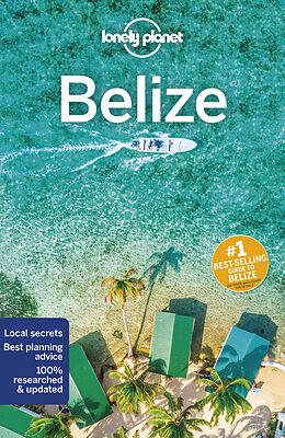 Kartonierter Einband Lonely Planet Belize von Paul Harding, Ray Bartlett, Ashley Harrell