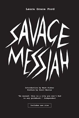 Kartonierter Einband Savage Messiah von Laura Grace Ford