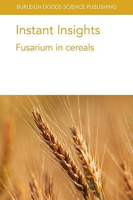 E-Book (epub) Instant Insights: Fusarium in cereals von Edward C. Rojas, David B. Collinge, Robert Brueggeman