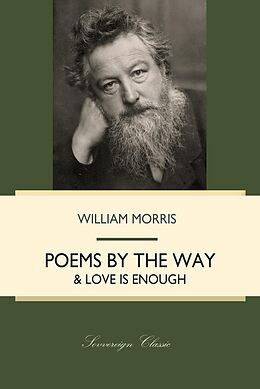 E-Book (epub) Poems By The Way & Love Is Enough von William Morris