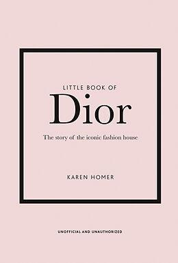 Fester Einband Little Book of Dior von Karen Homer