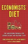 Kartonierter Einband The Economists' Diet von Christopher Payne, Rob Barnett