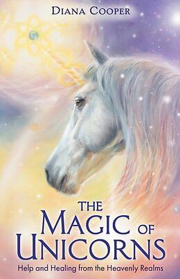 Broschiert The Magic of Unicorns von Diana Cooper