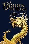 Kartonierter Einband A Golden Future von John Bennett