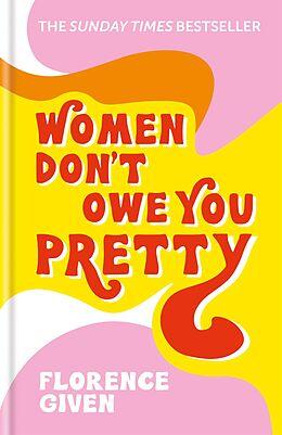 E-Book (epub) Women Don't Owe You Pretty von Florence Given