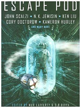 Kartonierter Einband Escape Pod: The Science Fiction Anthology von N. K. Jemisin, Cory Doctorow, Ken Liu