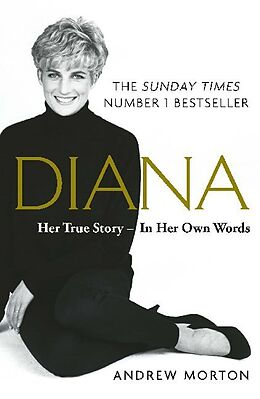 Fester Einband Diana: Her True Story - In Her Own Words. Anniversary edition von Andrew Morton
