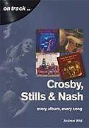 Kartonierter Einband Crosby, Stills and Nash: Every Album, Every Song von Andrew Wild
