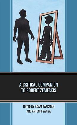 Fester Einband A Critical Companion to Robert Zemeckis von