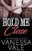 Kartonierter Einband Hold Me Close von Vanessa Vale