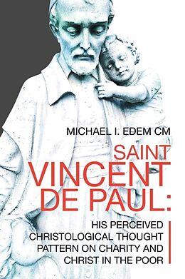 Kartonierter Einband Saint Vincent De Paul von Michael I. Edem CM
