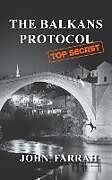 Kartonierter Einband The Balkans Protocol von John Farrah