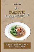 Kartonierter Einband The Diabetic Healthy Cooking Guide von Lucia Fore
