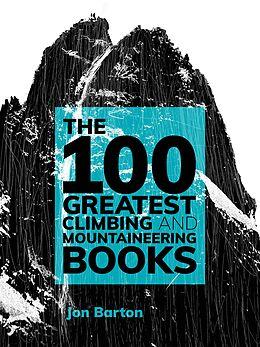 E-Book (epub) The 100 Greatest Climbing and Mountaineering Books von Jon Barton