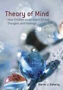 Fester Einband Theory of Mind von Martin (University of East Anglia, UK) Doherty
