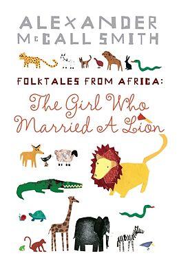 Taschenbuch The Girl Who Married a Lion von Alexander McCall Smith