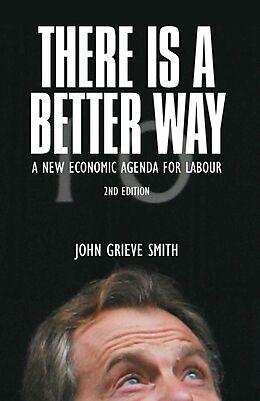 Kartonierter Einband There Is a Better Way von John Grieve Smith