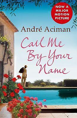 Kartonierter Einband Call Me By Your Name von Andre Aciman