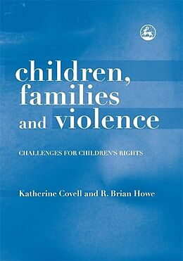 E-Book (pdf) Children, Families and Violence von Brian Howe, Katherine Covell
