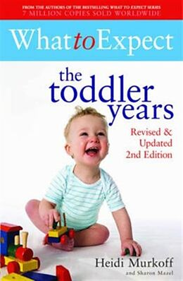 Kartonierter Einband What to Expect: The Toddler Years von Heidi Murkoff, Sharon Mazel