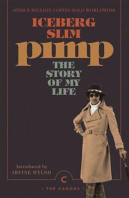 E-Book (epub) Pimp: The Story Of My Life von Iceberg Slim