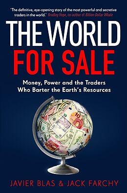 Kartonierter Einband The World for Sale von Javier Blas, Jack Farchy