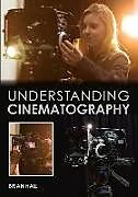 Kartonierter Einband Understanding Cinematography von Brian Hall