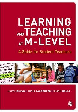 Kartonierter Einband Learning and Teaching at M-level von Hazel Bryan, Chris Carpenter, Simon Hoult