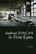 Kartonierter Einband In Five Eyes von Andrew Duncan
