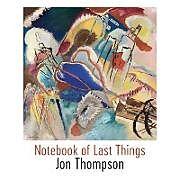 Kartonierter Einband Notebook of Last Things von Jon Thompson