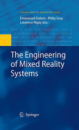 E-Book (pdf) The Engineering of Mixed Reality Systems von Emmanuel Dubois, Philip Gray, Laurence Nigay