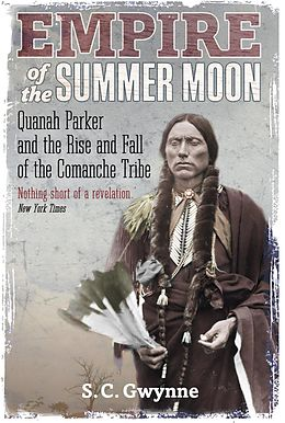 E-Book (epub) Empire of the Summer Moon von S. C. Gwynne