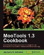Kartonierter Einband Mootools 1.3 Cookbook von Jay Johnston