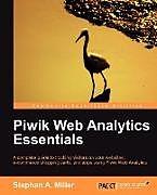 Kartonierter Einband Piwik Web Analytics Essentials von Stephen Miller