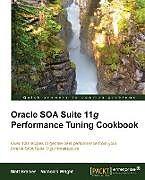 Kartonierter Einband Oracle Soa Suite 11g Performance Cookbook von Matthew Brasier, Mark Addy, Nicholas Wright