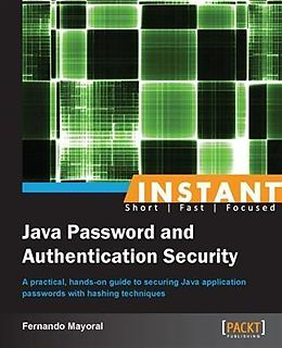 E-Book (pdf) Instant Java Password and Authentication Security von Fernando Mayoral