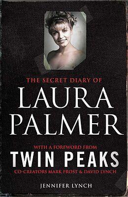 Kartonierter Einband The Secret Diary of Laura Palmer von Jennifer Lynch