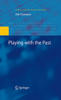 E-Book (pdf) Playing with the Past von Erik Champion