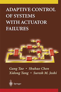 Kartonierter Einband Adaptive Control of Systems with Actuator Failures von Gang Tao, Suresh M. Joshi, Xidong Tang
