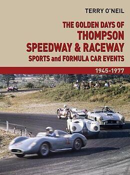 Fester Einband The Golden Days of Thompson Speedway & Raceway von Terry O'Neill